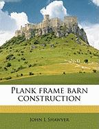 Plank Frame Barn Construction