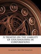 A Treatise on the Liability of Stockholders in Corporations