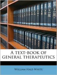 A text-book of general therapeutics - William Hale-White