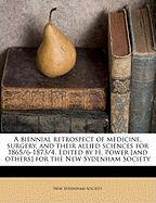 A  Biennial Retrospect of Medicine, Surgery, and Their Allied Sciences for 1865/6-1873/4. Edited by H. Power [And Others] for the New Sydenham Societ