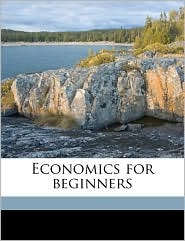 Economics for beginners - Henry Dunning Macleod