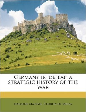 Germany In Defeat; A Strategic History Of The War