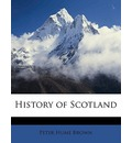 History of Scotland Volume 2 - Peter Hume Brown