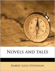 Novels And Tales - Robert Louis Stevenson