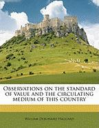 Observations on the Standard of Value and the Circulating Medium of This Country