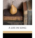 A Life in Song - George Lansing Raymond
