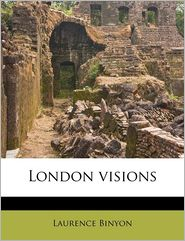 London Visions - Laurence Binyon