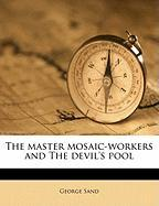 The Master Mosaic-Workers and the Devil's Pool