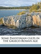 Some Palestinian Cults in the Graeco-Roman Age
