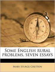 Some English Rural Problems, Seven Essays - Mary Sturge Gretton
