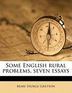Some English Rural Problems, Seven Essays