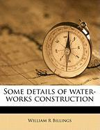 Some Details of Water-Works Construction
