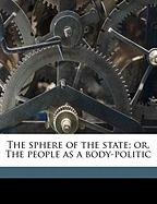The Sphere of the State; Or, the People as a Body-Politic