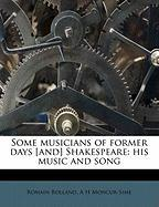 Some Musicians of Former Days [And] Shakespeare: His Music and Song
