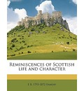 Reminiscences of Scottish Life and Character - Ramsay Edward Bannerman 1793-1872