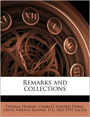 Remarks and Collections Volume 4 - Thomas Hearne, David Watson Rannie, Charles Edward Doble