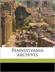 Pennsylvania Archives Volume 14 - Anonymous