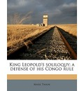 King Leopold's Soliloquy; A Defense of His Congo Rule - Mark Twain