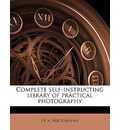 Complete Self-Instructing Library of Practical Photography Volume 5 - J B B 1868 Schriever
