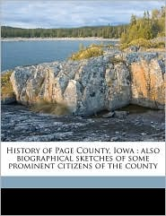 History of Page County, Iowa: also biographical sketches of some prominent citizens of the county - W L Kershaw