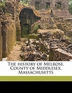 The History of Melrose, County of Middlesex, Massachusetts