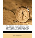 The Ridpath Library of Universal Literature. a Biographical and Bibliographical Summary of the World's Most Eminent Authors - John Clark Ridpath
