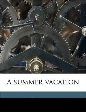 A summer vacation - Lucia Ellen Barney Downing