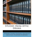 Studies from Attic Drama - Edward George Harman