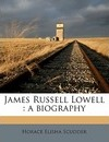 James Russell Lowell - Horace Elisha Scudder