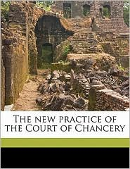 The new practice of the Court of Chancery - Charles Stewart Drewry