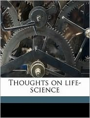 Thoughts on life-science - Edward Thring