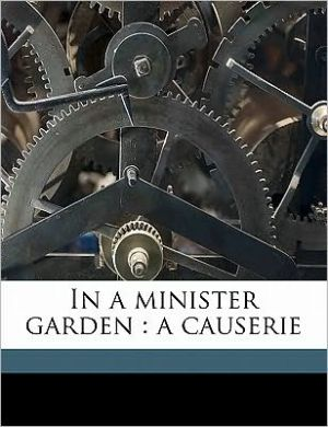 In a minister garden: a causerie