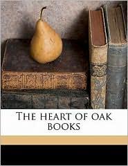 The heart of oak books - Charles Eliot Norton