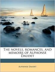 The novels, romances, and memoirs of Alphonse Daudet - Alphonse Daudet