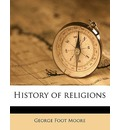 History of Religions Volume 2 - George Foot Moore