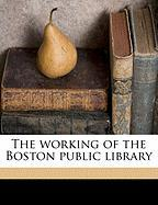 The Working of the Boston Public Library