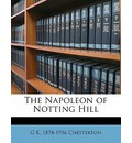 The Napoleon of Notting Hill - G K Chesterton