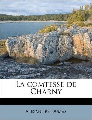 La comtesse de Charny - Alexandre Dumas