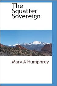 The Squatter Sovereign - Mary A Humphrey