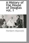 A History of the House of Douglas Vol. I