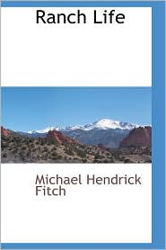 Ranch Life - Michael Hendrick Fitch