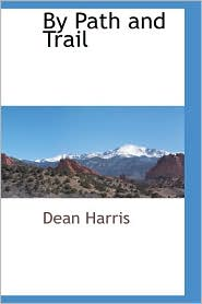 By Path And Trail - Dean Harris
