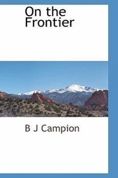 On the Frontier - Campion, B. J.