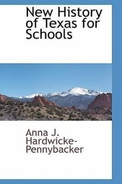New History of Texas for Schools - Hardwicke-Pennybacker, Anna J.