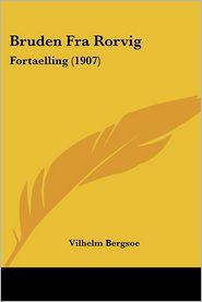 Bruden Fra Rorvig - Vilhelm Bergsoe
