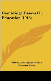 Cambridge Essays On Education (1918) - Arthur Christopher Benson