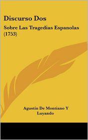 Discurso Dos - Agustin De Montiano Y Luyando