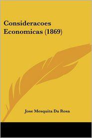Consideracoes Economicas (1869) - Jose Mesquita Da Rosa