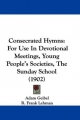 Consecrated Hymns - Adam Geibel; R Frank Lehman; H C Lincoln
