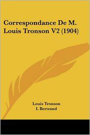 Correspondance De M. Louis Tronson V2 (1904) - Louis Tronson